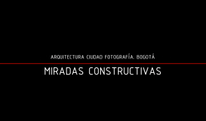 Arquitecturas colombianas_Foto_Arq_Miradas Constructivas_Mayorga_Fontana_Roa