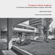 El espacio urbano moderno. Conjunto Tequendama Bavaria. Centro Internacional Bogotá